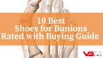 10 Best Shoes for Bunions