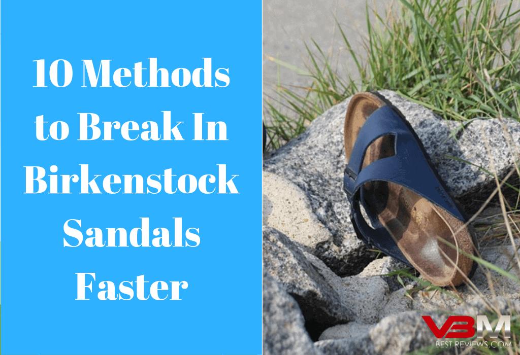 43deaa4e93f How to Break in Birkenstocks Faster – 10 Easy Ways to Make Your Birkenstock  Shoes Comfortable
