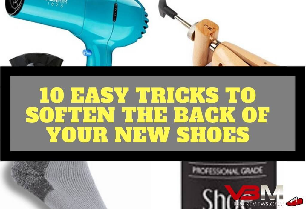 10 Tips on How to Soften the Back of New Shoes
