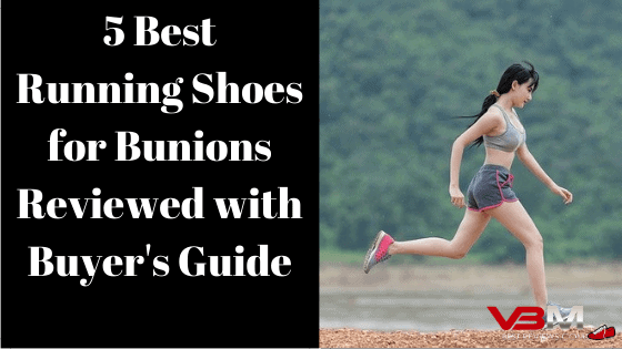 5 Best Running Shoes for Bunions Reviewed
