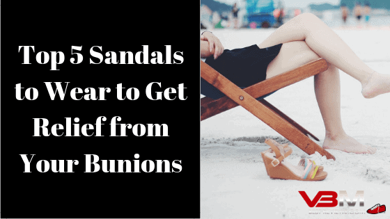 5 Best Sandals for Bunions