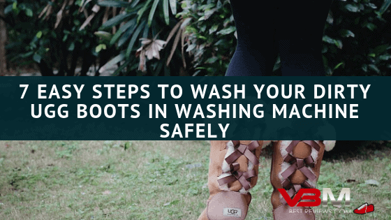 7 Steps to Wash Your Uggs Boots in Washing Machine