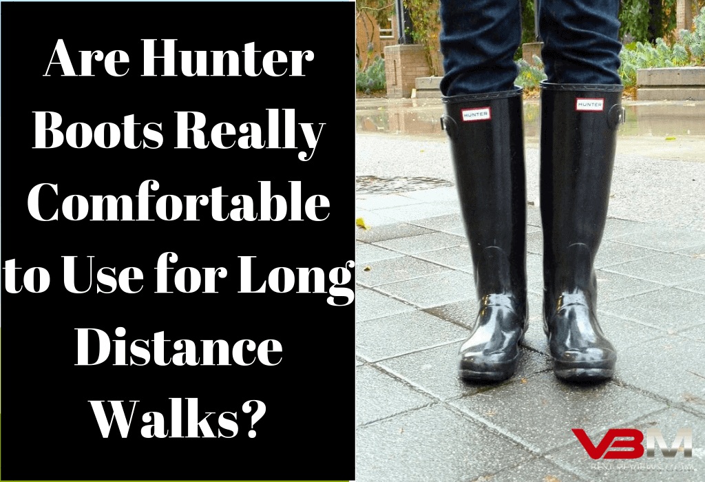 Are Hunter Boots Comfortable to Use? – My Top 3 Recommendations