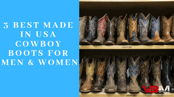 Best American Made Cowyboy Boots for Men and Women