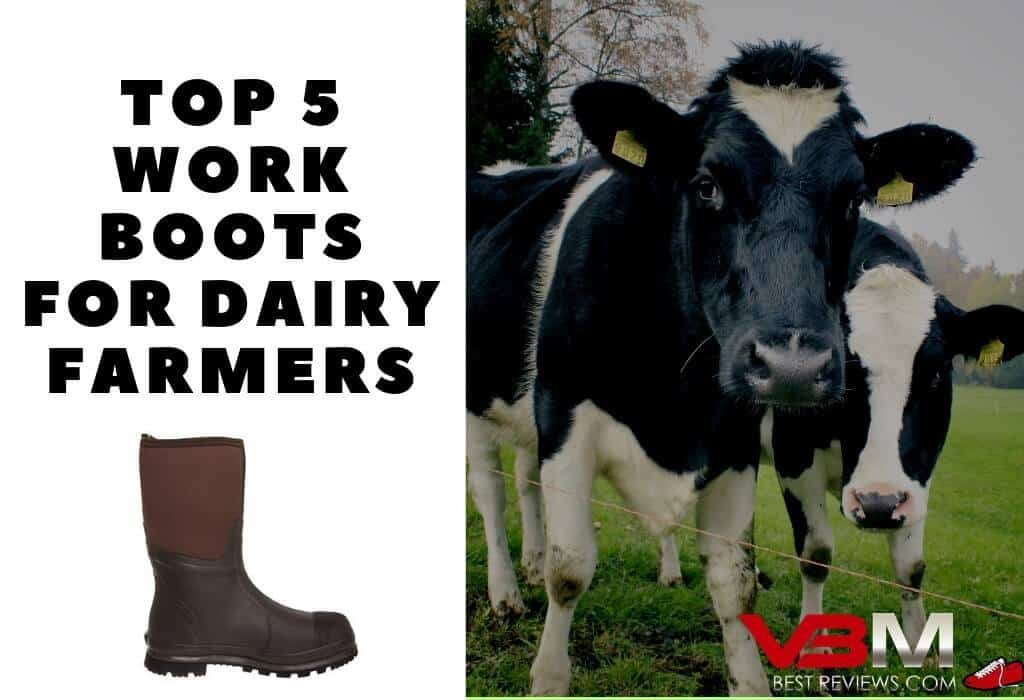 Best Boots for Dairy Farmers Guide