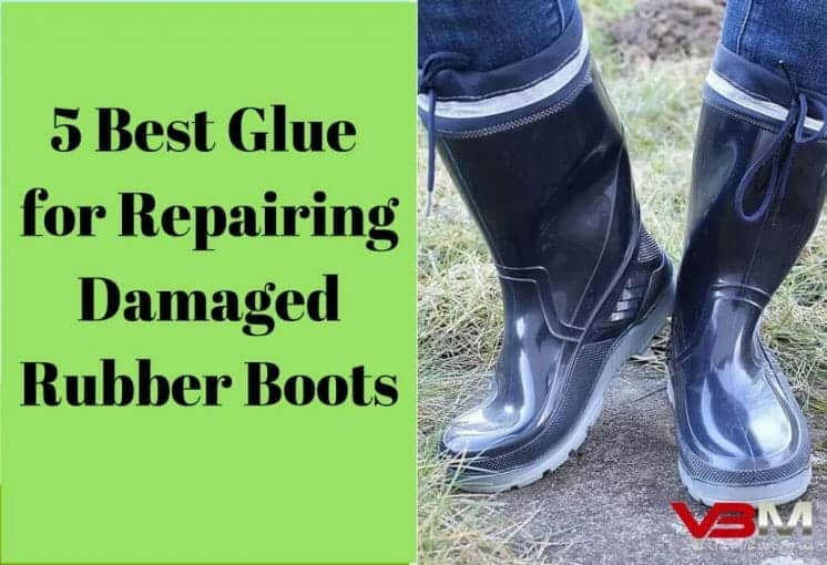Best Glue for Rubber Boots Reviewed