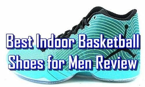 Best Indoor Basketball Shoes for Men Review