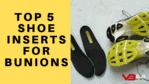 Best Shoe Inserts for Bunions