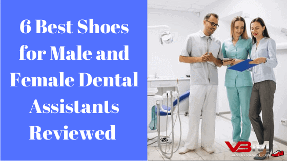 Best Shoes for Dental Assistants Reviewed