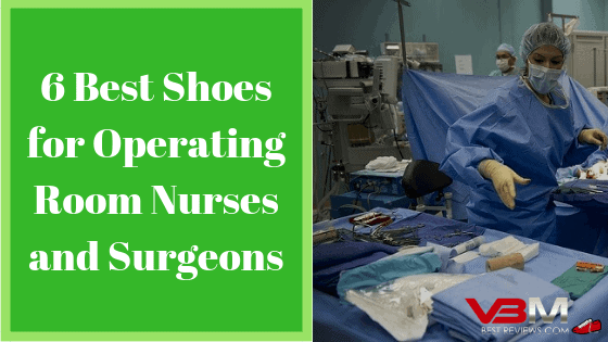 32966b8d9d5 6 Best Shoes for Operating Room Nurses