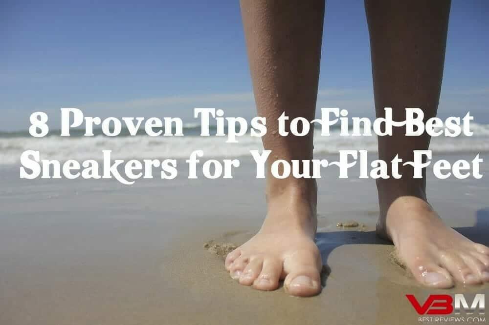 Choose Best Sneakers for Flat Feet Women