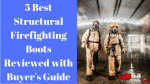 Best Structural Firefighting Boots