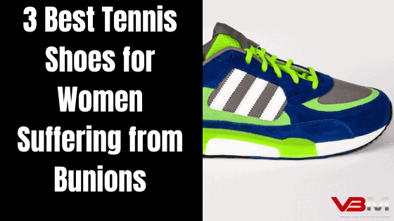 Best Tennis Shoes for Women with Bunions