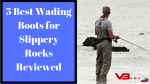 Best Wading Boots for Slippery Rocks