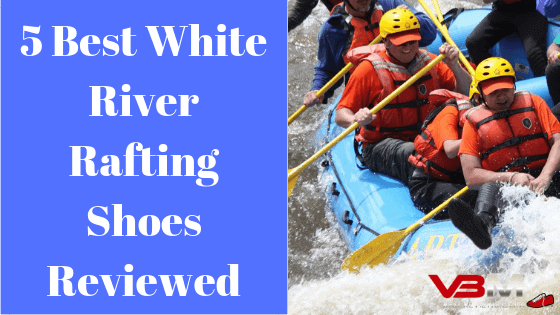 Best White River Rafting Shoes