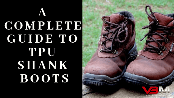 Complete Guide to TPU Shank Boots