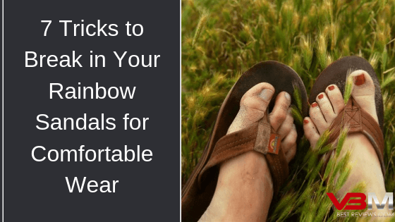 How to Break in Your Rainbow Sandals