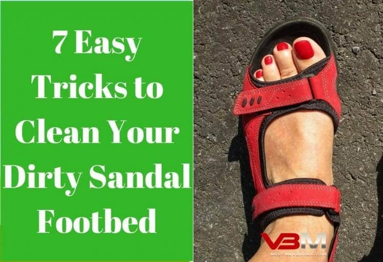 How to Clean Sandal Footbeds Guide