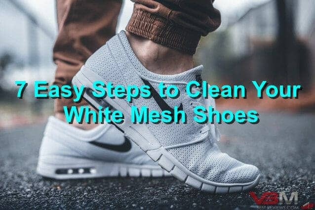 How to Clean White Mesh Shoes in 7 Steps