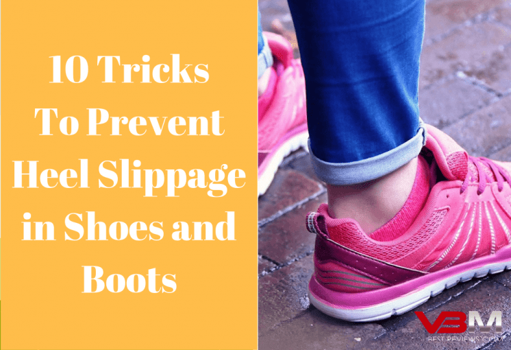 How to Fix Heel Slippage in Shoes and Boots