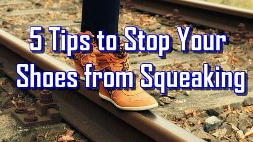 How to Stop Shoes from Squeaking Tips