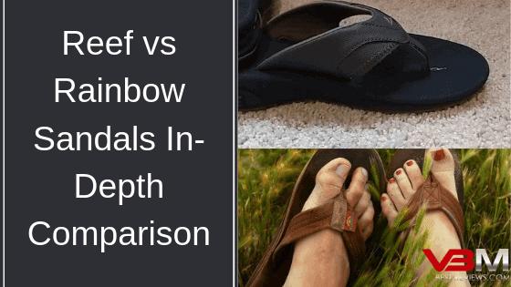 Reef vs Rainbow Sandals Comparison