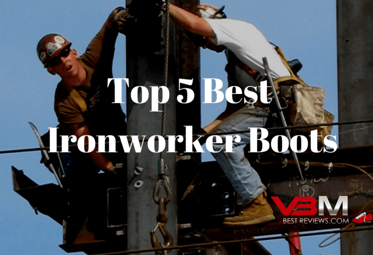 Top 5 Best Ironworker Boots Review