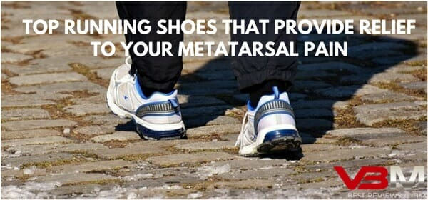 Top Running Shoes that Offers Relief to Your Metatarsal Pain