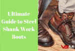 What is Steel Shank in Work Boots
