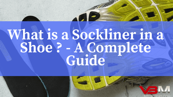 What is a Sockliner in a Shoe Complete Guide