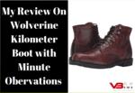 Wolverine Men's Kilometer Boot Review